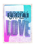 Crazy Love Prints by  Junk Food