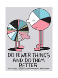 Jeremyville: Do Fewer Things And Do Them Better Posters by  Jeremyville