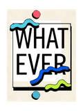 WHAT EVER Posters par  Junk Food