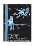 Jeremyville: Tonight Lets Fly Away Affiches par  Jeremyville
