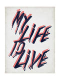 My Life to Live Posters par  Junk Food
