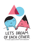 Jeremyville: Lets Dream Of Each Other Prints by  Jeremyville