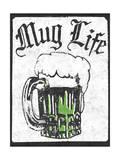 Mug Life Prints by  Junk Food