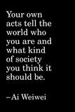 Quote 8 Poster par Ai Weiwei