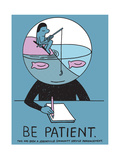 Jeremyville: Be Patient Prints by  Jeremyville