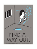 Jeremyville: Find A Way Out Prints by  Jeremyville