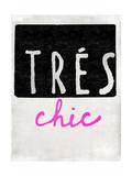 Tres Chic Print by  Junk Food
