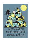 Jeremyville: Nothing of True Greatness Comes Easily Poster by  Jeremyville