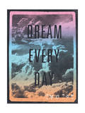 Dream Every Day Prints by  Junk Food