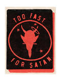 Too Fast for Satan Affiches par  Junk Food