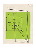 This World Will Destroy You Art par  Junk Food
