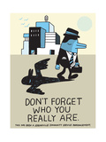 Jeremyville: Don't Forget Who You Really Are Posters by  Jeremyville