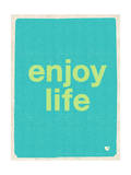 Enjoy Life Poster by  Junk Food