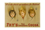 It Is the Drink Par Excellence for Children. Fry's Pure Concentrated Cocoa Giclee Print