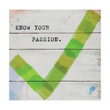 Know Your Passion Premium Giclee Print by Mimi Marie