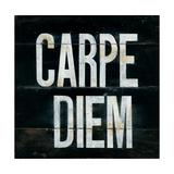 Industrail Chic Carpe Diem Premium Giclee Print by Arnie Fisk