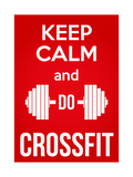 Keep Calm and Do Crossfit Láminas por  BTRSELLER