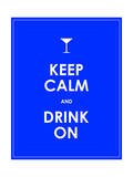 Keep Calm and Drink on Vector Background Prints by  place4design