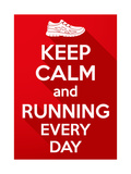 Keep Calm and Running Every Day. Lámina por  BTRSELLER