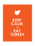 Keep Calm and Eat Turkey Background Posters by  place4design