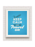 Keep Calm and Travel on - Poster with Quote in White Frame on a White Brick Wall - Vector Illustrat Lámina por  vso