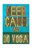 Earthy Background Image and Design Element Depicting the Words Keep Calm and Do Yoga Posters by  nagib