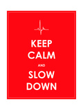 Keep Calm and Slow down Banner Print by  place4design