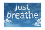 Amazing Just Breathe Text on Clouds Prints by  Frazao