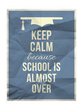 Keep Calm Becouse School is over Design Typographic Quote with Hat Icon Posters by  ONiONAstudio