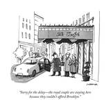 """""""Sorry for the delay—the royal couple are staying herebecause they couldn…"""" - Cartoon Premium Giclee Print by Joe Dator"""