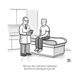 """Of course, this could also be confirmation bias from me wanting you to ge…"" - New Yorker Cartoon Premium Giclee Print by Paul Noth"