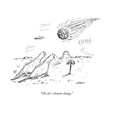 """Uh-oh—climate change."" - New Yorker Cartoon Premium Giclee Print by David Sipress"