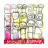 Nobody Is Perfect Impression giclée par Poul Pava