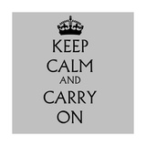 Keep Calm and Carry on Grey Giclee Print