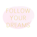 Follow Dreams Poster by Laura Lobdell