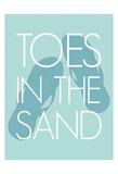 Toes In Sand Posters by Laura Lobdell
