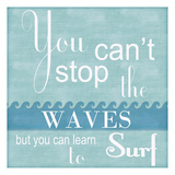 Can'T Stop Waves Posters by Taylor Greene