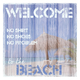 Welcome To The Beach Art by Taylor Greene