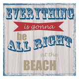 All Right At The Beach Posters by Taylor Greene