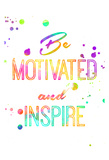 Be Motivated Art by Jace Grey
