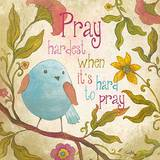 Pray Hardest Print by Elizabeth Medley