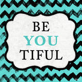 Be You Tiful Posters by Patricia Quintero-Pinto