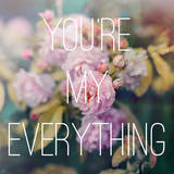 You're My Everything Art by Sarah Gardner