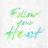 Follow Your Heart Plakaty