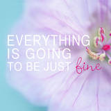 Everything is Going to be Just Fine Posters by Sarah Gardner