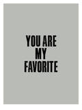 You Are My Favorite Poster by Brett Wilson