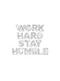 Work Hard Stay Humble Geo Poster by Brett Wilson