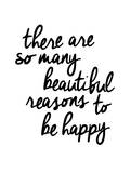 There Are So Many Beautiful Reasons To Be Happy Posters by Brett Wilson