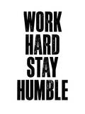 Work Hard Stay Humble White Art by Brett Wilson