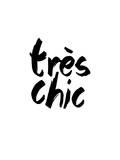 Tres Chic Posters par Brett Wilson